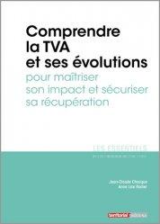 Dernières parutions dans Les essentiels, Comprendre la TVA et ses évolutions pour maîtriser son impact et sécuriser sa récupération