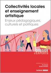 Dernières parutions dans Dossier d'experts, Collectivités locales et enseignement artistique. Enjeux pédagogiques, culturels et politiques