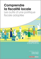 Dernières parutions sur Finances locales, Comprendre la fiscalité locale. Les outils d'une politique fiscale adaptée