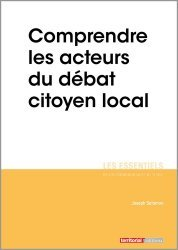 Dernières parutions dans Les essentiels, Comprendre les acteurs du débat citoyen local