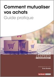 Dernières parutions dans Dossier d'experts, Comment mutualiser vos achats