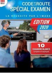 Dernières parutions sur Code de la route, Code de la route spécial examen. La réussite par l'image, Edition 2020