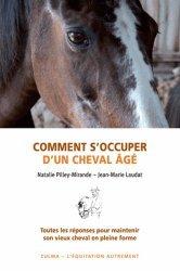Souvent acheté avec Les soins aux membres et aux pieds, le Comment s'occuper d'un cheval âgé