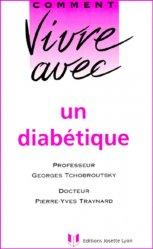 Dernières parutions dans Comment vivre avec, Comment vivre avec un diabétique