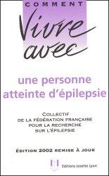 Dernières parutions dans Comment vivre avec, Comment vivre avec une personne atteinte d'épilepsie