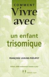 Dernières parutions dans Comment vivre avec, Comment vivre avec un enfant trisomique. 3e édition