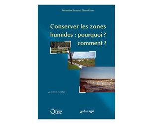 Dernières parutions dans Sciences en partage, Conserver les zones humides : pourquoi, comment ?
