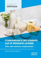 Dernières parutions sur Diététique - Nutrition, Connaissance des aliments : lait et produits laitiers
