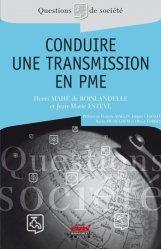 Dernières parutions sur Transmission et reprise d'entreprise, Conduire une transmission en PME