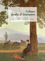 Dernières parutions sur Histoire des jardins - Jardins de référence, Colloque jardin & littérature
