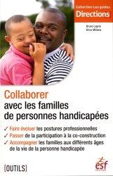 Souvent acheté avec Mettre en oeuvre le projet de vie, le Collaborer avec les familles de personnes handicapées