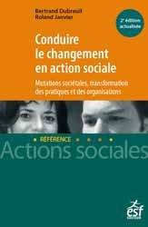 Dernières parutions sur Organisation et gestion du secteur social, Conduire le changement en action sociale livre médecine 2020, livres médicaux 2021, livres médicaux 2020, livre de médecine 2021