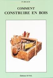 Souvent acheté avec Tracés d'atelier et réalisation Tome 3, le Comment construire en bois