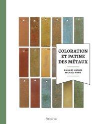 Dernières parutions sur Ferronnerie - Métallerie - Serrurerie, Coloration et patine des métaux
