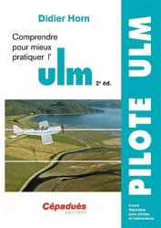 Nouvelle édition Comprendre pour mieux pratiquer l'ULM