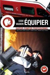 Dernières parutions sur Pompiers, CODE VAGNON ÉQUIPIER Sapeur-pompier professionnel