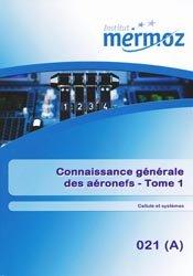 Souvent acheté avec Procédures opérationnelles hélicoptères, le Connaissance générale des aéronefs - Tome 1 Cellule et systèmes