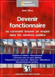 Dernières parutions dans Gestion et organisation, Comment devenir fonctionnaire ou trouver un emploi dans les services publics