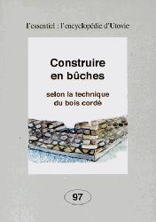 Dernières parutions dans L'Encyclopédie d'Utovie, Construire en bûches, selon la technique du bois cordé
