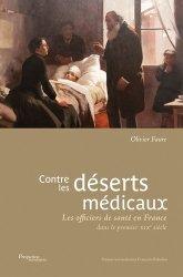 Dernières parutions sur Histoire de la médecine et des maladies, Contre les déserts médicaux. Les officiers de santé en France dans le premier XIXe siècle
