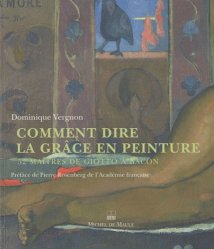 Dernières parutions dans Le Studiolo, Comment dire la grâce en peinture. 52 maîtres de Giotto à Bacon