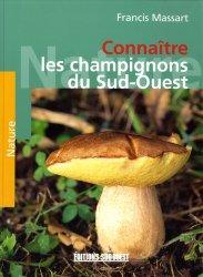 Dernières parutions dans Nature et Sociétés, Connaître les champignons du Sud-Ouest