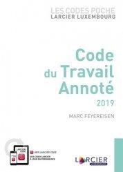 Dernières parutions sur Code du travail, Code du travail annoté. Edition 2019