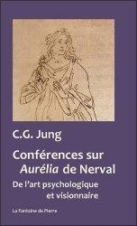 Dernières parutions sur Jung, Conférences sur Aurélia de Nerval. De l'art psychologique et visionnaire