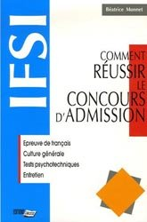 Souvent acheté avec Épreuve orale  Entrée en IFSI, le Comment réussir le concours d'admission IFSI