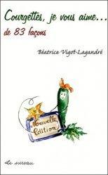 Souvent acheté avec La vannerie sauvage 2, le Courgettes, je vous aime...de 83 façons