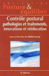 Contrôle postural, pathologie et traitements, innovations et rééducation