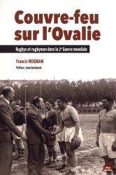 Dernières parutions sur Histoire du sport, Couvre-feu sur l'Ovalie. Rugbys et rugbymen dans la 2e Guerre mondiale
