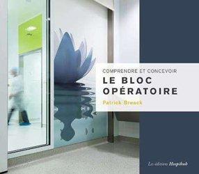 Dernières parutions sur Administratif - Hygiène, Comprendre et concevoir le bloc opératoire