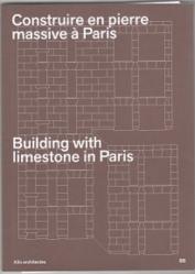 Dernières parutions sur Généralités, Construire en pierre massive à Paris