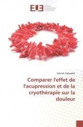 Dernières parutions sur Réflexologie - Sophrologie - Acupression, Comparer l'effet de l'acupression et de la cryothérapie sur la douleur