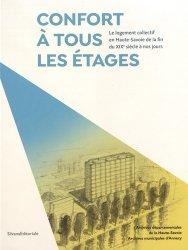 Dernières parutions sur Habitat collectif, Confort à tous les étages - Le logement collectif en Haute-Savoie de la fin du XIXe siècle à nos jours