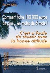 Dernières parutions sur Carrière,réussite, Comment faire 100 000 euros de plus… en moins de 6 mois !