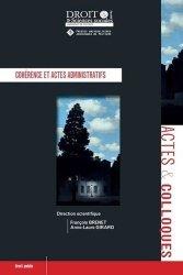 Dernières parutions sur Droit administratif général, Cohérence et actes administratifs