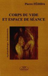 Dernières parutions dans Psychopathologie fondamentale, Corps du vide et espace de séance