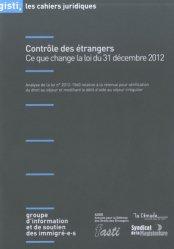 Dernières parutions dans Les cahiers juridiques, Contrôle des étrangers. Ce que change la loi du 31 décembre 2012