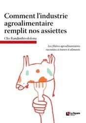 Souvent acheté avec Les industries agroalimentaires en France, le Comment l'industrie agroalimentaire remplit nos assiettes