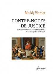 Dernières parutions sur Autres ouvrages de philosophie du droit, Contre-notes de justice. Prolégomènes à l'étude de l'indépendance du pouvoir judiciaire français