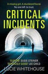Dernières parutions sur Policier et thriller, Critical Incidents
