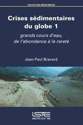 Dernières parutions sur Rivières - Lacs - Fleuves, Crises sédimentaires du globe 1