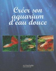 Souvent acheté avec Mon 1er discus, le Créer son aquarium d'eau douce