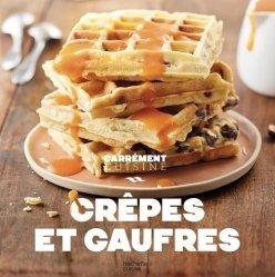 Dernières parutions sur Crêpes et gaufres, Crêpes et gaufres. 100 recettes incoutournables