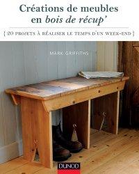 Souvent acheté avec Les travaux simples d'ébénisterie, le Créations de meubles en bois de récup'