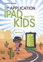 Dernières parutions dans Pour les kids, Créer une application iPad pour les kids