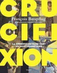 Dernières parutions sur Art sacré, Crucifixion. La cruxifiction dans l'art - Un sujet planétaire