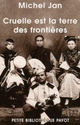 Dernières parutions dans Petite Bibliothèque Voyageurs, Cruelle est la terre des frontières